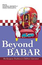Beyond Babar : the European tradition in children's literature