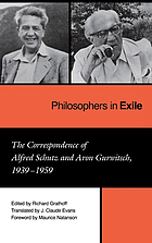 Philosophers in exile : the correspondence of Alfred Schutz and Aron Gurwitsch, 1939-1959