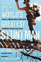 The true adventures of the world's greatest stuntman