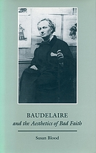 Baudelaire and the aesthetics of bad faith