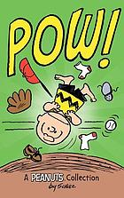 Pow! : a Peanuts collection