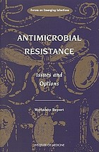 Antimicrobial resistance : issues and options : workshop report