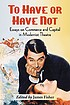 To have or have not : essays on commerce and capital... by  James Fisher