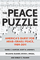 The Peace puzzle : America's quest for Arab-Israeli peace, 1989-2011