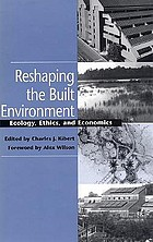 Reshaping the built environment : ecology, ethics, and economics