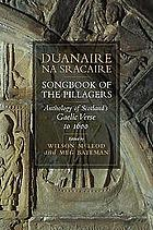 Duanaire na sracaire = songbook of the pillagers : anthology of Scotland's Gaelic verse to 1600