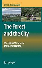 The forest and the city : the cultural landscape of urban woodland
