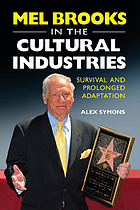 Mel Brooks in the cultural industries : survival and prolonged adaptation