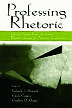 Professing rhetoric : selected papers from the 2000 Rhetoric Society of America Conference