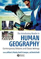 The introductory reader in human geography : contemporary debates and classic writings