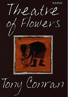 Theatre of flowers : collected pastorals 1954-95