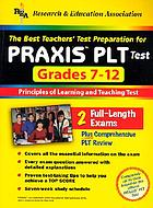 The best teachers' test preparation for PRAXIS PLT Test, grades 7-12 : Principles of Learning and Teaching Test