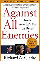 Against all enemies : inside America's war on terror