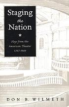Staging the nation : plays from the American theater, 1787-1909