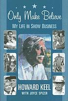 Only make believe : my life in show business