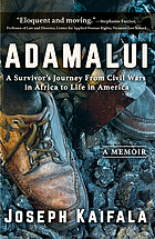 Adamalui : a survivor's journey from civil wars in Africa to life in America