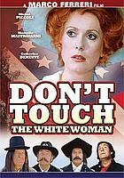 Touche pas a la femme blanche = Don't touch the white woman