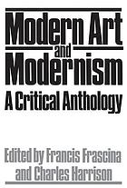 Modern art and modernism : a critical anthology