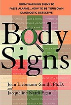 Body signs : from warning signs to false alarms-- how to be your own diagnostic detective