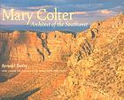 Mary Colter, architect of the Southwest