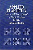 Applied elasticity: matrix and tensor analysis of elastic continua
