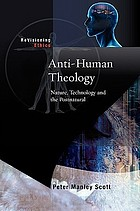 Anti-human theology : nature, technology and the postnatural