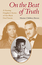 On the beat of truth : a hearing daughter's stories of her black deaf parents