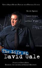 The life of David Gale : a novel