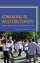 Romanians in Western Europe : migration, status dilemmas, and transnational connections