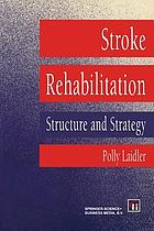 Stroke rehabilitation : structure and strategy