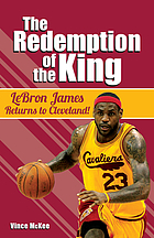 The redemption of the King : Lebron James returns to Cleveland