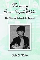 Becoming Laura Ingalls Wilder : the woman behind the legend