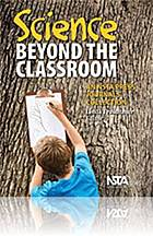 Science beyond the classroom : an NSTA Press journals collection