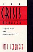 The crisis manager : facing risk and responsibility