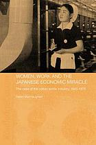 Women, work and the Japanese economic miracle : the case of the cotton textile industry, 1945-1975