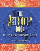 The astrology book : the encyclopedia of heavenly influences