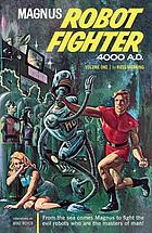 Russ Manning's Magnus, robot fighter, 4000 A.D. : [Volume one]