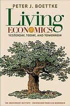 Living Economics : Yesterday, Today, and Tomorrow.