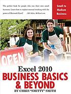 Excel 2010 business basics & beyond