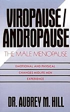 Viropause/andropause : the male menopause : emotional and physical changes mid-life men experience