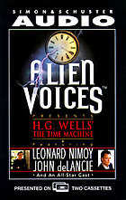 Alien Voices presents H.G. Wells' The time machine.