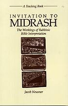 Invitation to Midrash : the workings of Rabbinic Bible interpretation : a teaching book