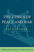 The ethics of peace and war : from state security to world community