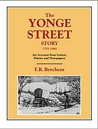 The Yonge Street story, 1793-1860 : an account from letters, diaries, and newspapers