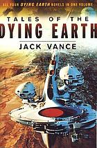 Tales of the dying earth All four dying earth novels in one volume.