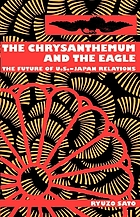 The chrysanthemum and the eagle : the future of U.S.-Japan relations