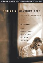Behind a convict's eyes : doing time in a modern prison
