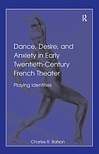Dance, desire, and anxiety in early twentieth-century French theater : playing identities