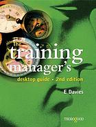 The Training Managers Desktop Guide.