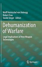 Dehumanization of warfare : legal implications of new weapon technologies